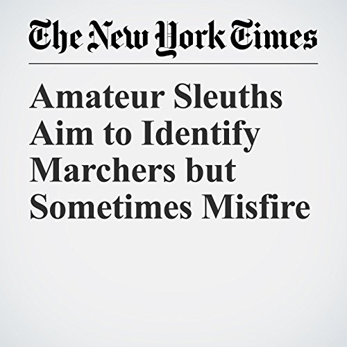 Amateur Sleuths Aim to Identify Marchers but Sometimes Misfire copertina
