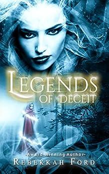 Legends of Deceit: Fantasy, Paranormal (Legends of Deceit Series Book 1) by [Rebekkah Ford]