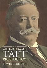 The William Howard Taft Presidency (American Presidency Series)