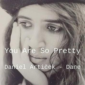 You Are So Pretty
