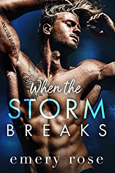When the Storm Breaks: An Opposites Attract Romance (Lost Stars) by [Emery Rose]