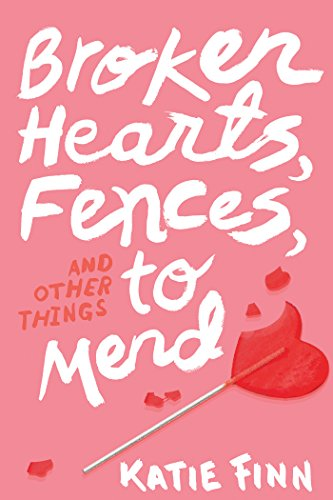 Download Broken Hearts Fences And Other Things To Mend Broken Hearts Revenge 1 By Katie Finn