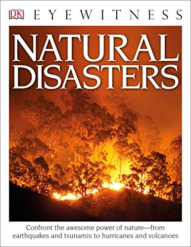 DK Eyewitness Books: Natural Disasters: Confront the Awesome Power of Nature from Earthquakes and Tsunamis to Hurricanes