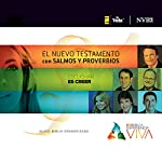 Experiencia Viva, Nuevo Testamento con Salmos y Proverbios: Audio-Biblia Dramatizada audiobook cover art
