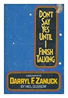 Darryl F. Zanuck: Don't Say Yes Until I Finish Talking 0306801329 Book Cover