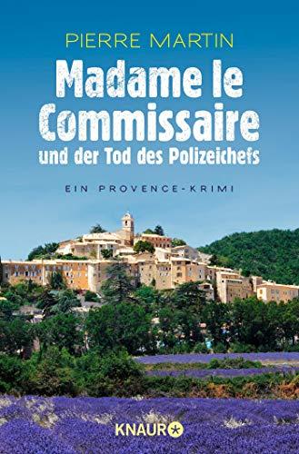 Madame le Commissaire und der Tod des Polizeichefs: Ein Provence-Krimi (Ein Fall für Isabelle Bonnet, Band 3)
