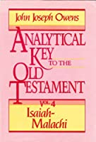 Analytical Key to the Old Testament: Isaiah-Malachi