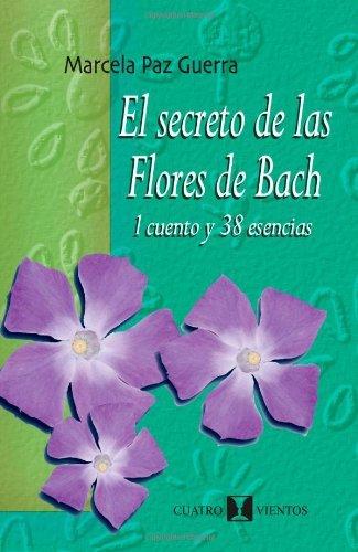 El Secreto de las Flores de Bach: 1 cuento y 38 esencias