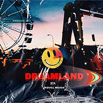 Dreamland (feat. Jaquill Woods)