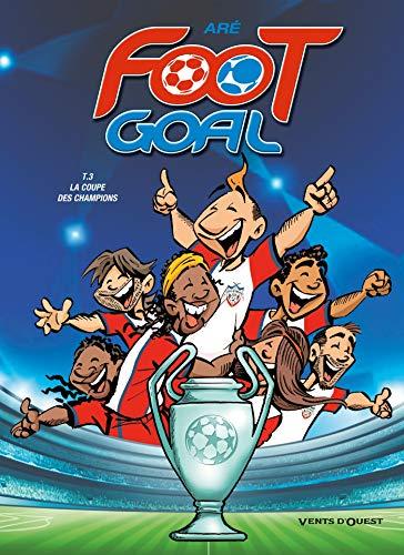 Foot Goal - Tome 03: La coupe des champions