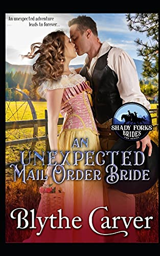 Compare Textbook Prices for An Unexpected Mail Order Bride Shady Forks Brides  ISBN 9798543065853 by Carver, Blythe