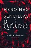 Heroínas sencillas y perversas (Umbriel narrativa)