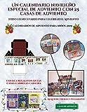 Calendarios de adviento para niños 2019 (Un calendario navideño especial de adviento con 25 casas de adviento): Un calendario de adviento navideño ... 25 casas recortables que puedes decorar y re