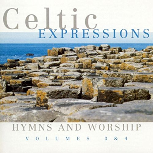 Celtic Expressions - Hymns & Worship