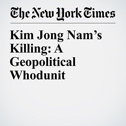 Kim Jong Nam's Killing: A Geopolitical Whodunit copertina