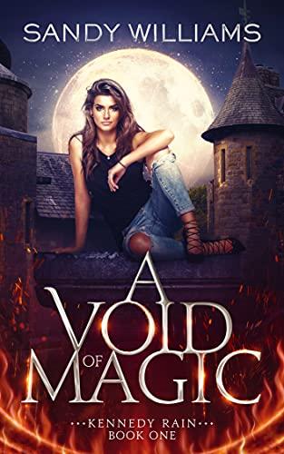 A Void of Magic (Kennedy Rain Book 1) by [Sandy Williams]