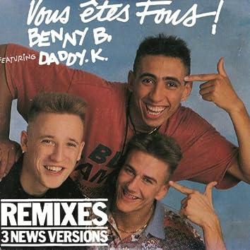Vous êtes fous ! (feat. DJ Daddy K) [Remixes 3 news versions]