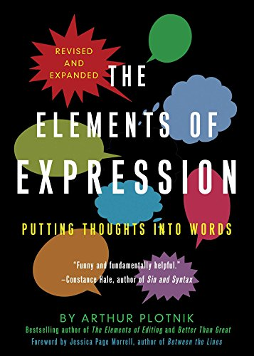 Image of The Elements of Expression: Putting Thoughts into Words, Revised and Expanded