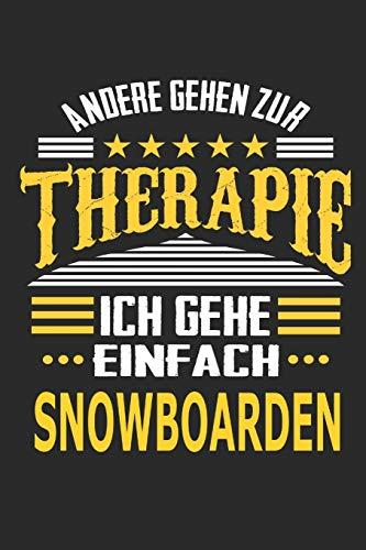Andere gehen zur Therapie Ich gehe einfach Snowboarden: Notizbuch mit 110 linierten Seiten, ideal als Geschenk, auch als Dekoration verwendbar