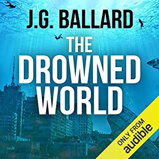 The Drowned World                   By:                                                                                                                                 J. G. Ballard                               Narrated by:                                                                                                                                 Julian Elfer                      Length: 5 hrs and 47 mins     8 ratings     Overall 3.9