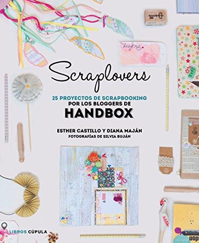 Scraplovers. 25 proyectos de scrapbooking de las bloggers de Handbox (Hobbies)