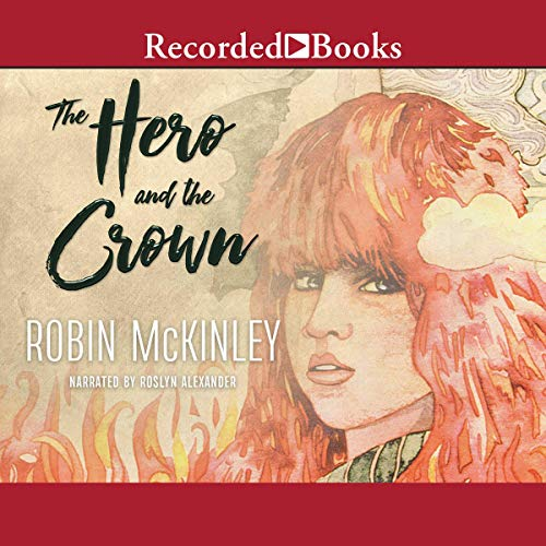 The Hero and the Crown Audiobook By Robin McKinley cover art