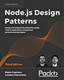 Node.js Design Patterns: Design and implement production-grade Node.js applications using proven patterns and techniques, 3rd Edition (English Edition)