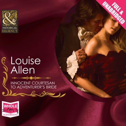 Innocent Courtesan to Adventurer's Bride audiobook cover art