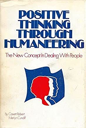 Positive thinking through humaneering