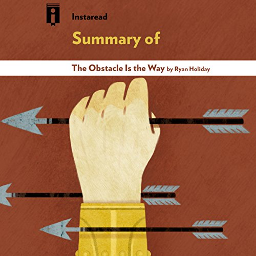 Summary of The Obstacle Is the Way by Ryan Holiday | Includes Analysis audiobook cover art