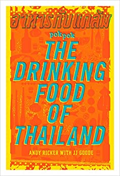 POK POK The Drinking Food of Thailand: A Cookbook by [Andy Ricker, JJ Goode, Austin Bush]