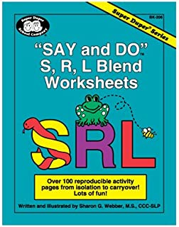 Say and Do S, R, L Blend Worksheets: Over 100 reproducible activity pages from isolation to carryover! Lots of fun! (Super Duper® Series)