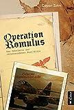 Operation Romulus. Das Geheimnis der verschwundenen Nazi-Elite: Thriller - Carsten Zehm