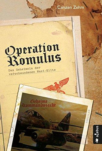 Operation Romulus. Das Geheimnis der verschwundenen Nazi-Elite: Thriller