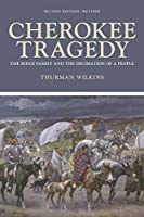 Cherokee Tragedy: The Ridge Family and the Decimation of a People (Civilization of the American Indian Series)