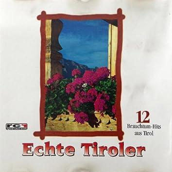 Echte Tiroler - 12 Brauchtum-Hits aus Tirol