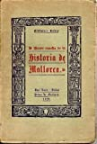 BREVE RESEÑA DE LA HISTORIA DE MALLORCA, TOMADA DE LOS ESCRITOS DE D. JUAN DAMETO, D. VICENTE MUT, D. JERONIMO ALEMAÑY, P. JUAN BINIMELIS, ETC. POR UN ALMOGAVAR.