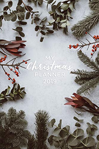 My Christmas Planner 2019: Christmas Holiday Organizer - Undated Weekly Planner, To-Do Lists, Holiday Shopping Budget and Tracker, Gift Checklist, ... (Holiday Planners and Organizers, Band 18)