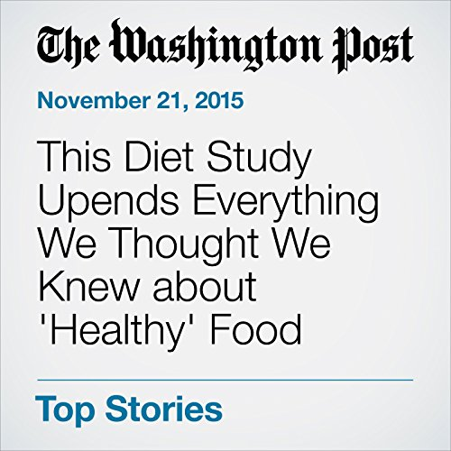 This Diet Study Upends Everything We Thought We Knew about 'Healthy' Food audiobook cover art