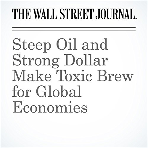 Steep Oil and Strong Dollar Make Toxic Brew for Global Economies copertina