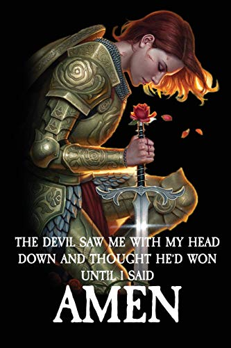 The Devil Saw Me With My Head Down And Thought He'D Won Until I Said AMEN: A Payer Journal or Bible Study Notebook, a Gift Idea for Christian Women or Men