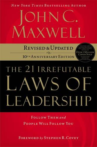 Compare Textbook Prices for The 21 Irrefutable Laws of Leadership: Follow Them and People Will Follow You 10th Anniversary Edition Revised & Updated Edition ISBN 0020049075890 by John C. Maxwell,Steven R. Covey