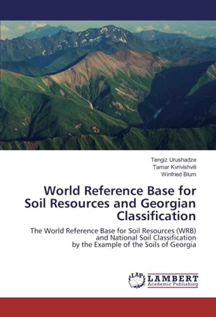電話するメモサドルWorld Reference Base for Soil Resources and Georgian Classification: The World Reference Base for Soil Resources (WRB) and National Soil Classification by the Example of the Soils of Georgia