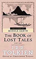 The Book of Lost Tales 1 (The History of Middle-Earth - Volume 1)