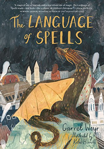 The Language of Spells: (Fantasy Middle Grade Novel, Magic and Wizard Book for...