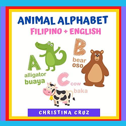 Animal Alphabet Filipino + English: Tagalog ABC Book