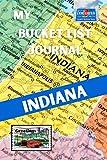 My Bucket List Journal - INDIANA (Ultimate Bucket List Books!)
