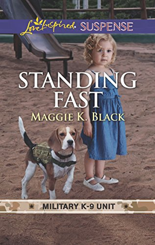 Standing Fast: Faith in the Face of Crime (Military K-9 Unit Book 1)