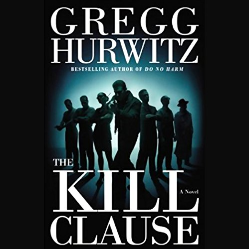 The Kill Clause                   Written by:                                                                                                                                 Gregg Hurwitz                               Narrated by:                                                                                                                                 Peter Friedman                      Length: 6 hrs and 5 mins     Not rated yet     Overall 0.0