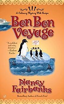 Bon Bon Voyage (Culinary Food Writer Book 7) by [Nancy Fairbanks]